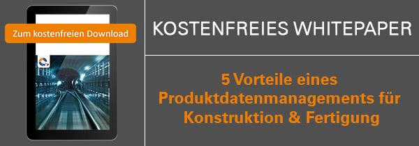Whitepaper Vorteile eines Produktdatenmanagements für Konstruktion und Fertigung